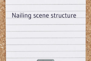 How to Write a Scene: Nailing Scene Structure | Now Novel