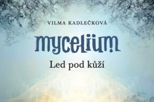 Goodreads | Led pod kůží (Mycelium, #2) by Vilma Kadlečková — Reviews, Discussion, Bookclubs, Lists